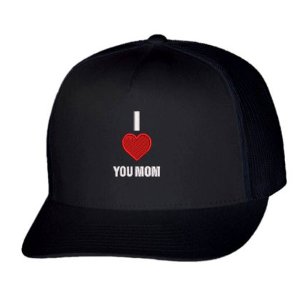 I Love You Mom Embroidered Hat Trucker Cap Designed By Madhatter