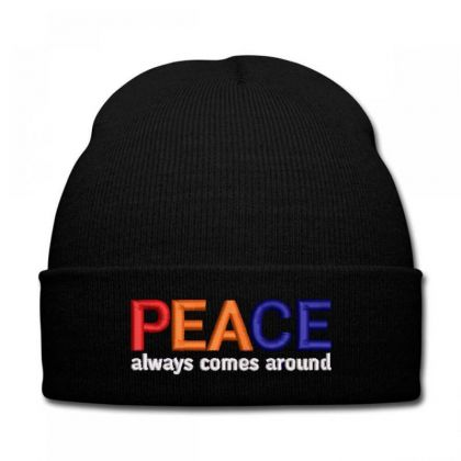 Peace Always Comes Around Embroidered Hat Knit Cap Designed By Madhatter