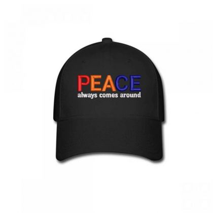 Peace Always Comes Around Embroidered Hat Baseball Cap Designed By Madhatter