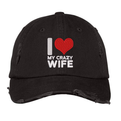 My Crazy Wife Embroidered Hat Distressed Cap Designed By Madhatter