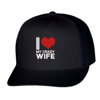 My Crazy Wife Embroidered Hat Trucker Cap Designed By Madhatter