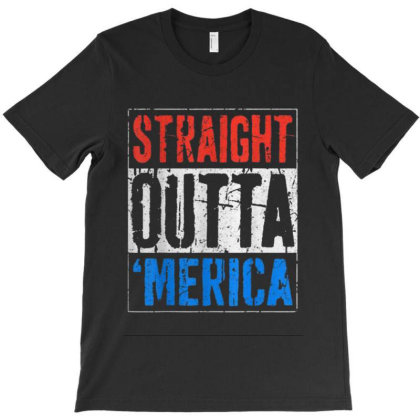 Straight Outta Merica T-shirt Designed By Kakashop