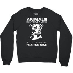 animals don't have a voice so you'll never stop hearing mine bulldog Crewneck Sweatshirt | Artistshot
