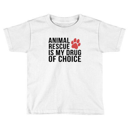Animal Rescue Is My Drug Of Choice Toddler T-shirt Designed By Hoainv