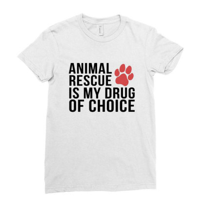 Animal Rescue Is My Drug Of Choice Ladies Fitted T-shirt Designed By Hoainv