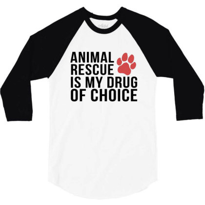 Animal Rescue Is My Drug Of Choice 3/4 Sleeve Shirt Designed By Hoainv