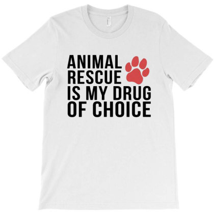 Animal Rescue Is My Drug Of Choice T-shirt Designed By Hoainv
