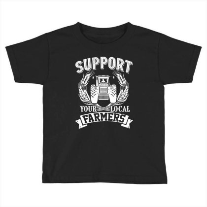 Support Your Local Farmers Toddler T-shirt Designed By Hoainv