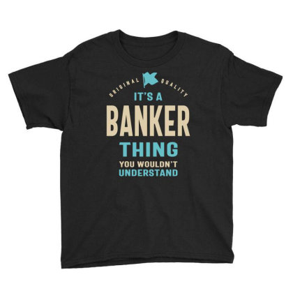 Banker Work Job Title Gift Youth Tee Designed By Cidolopez