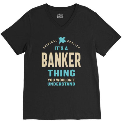 Banker Work Job Title Gift V-neck Tee Designed By Cidolopez