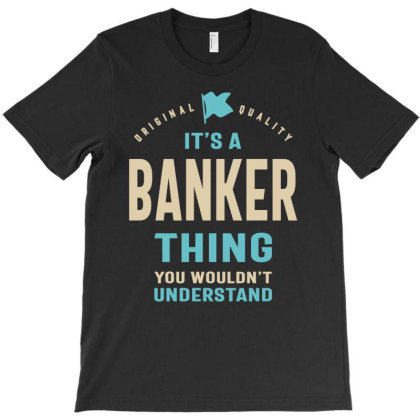 Banker Work Job Title Gift T-shirt Designed By Cidolopez