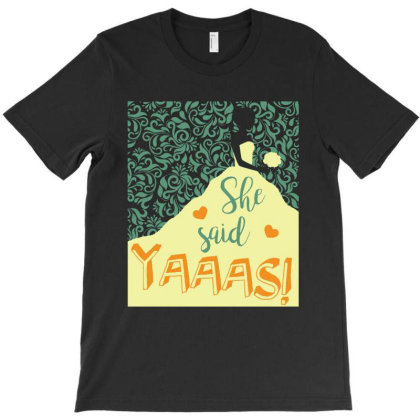 She Said Yaaas Women T-shirt Designed By Star Store
