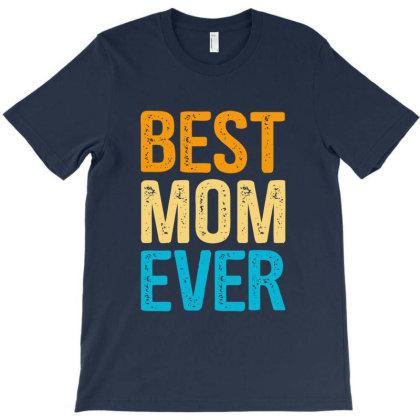 Best Mom Ever T-shirt Designed By Jetstar99