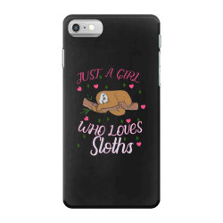 Just A Girl Who Lowes Sloths iPhone 7 Case | Artistshot