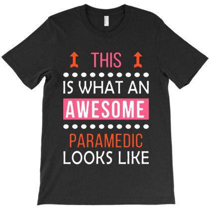 Awesome Paramedic T-shirt Designed By Honey Shop