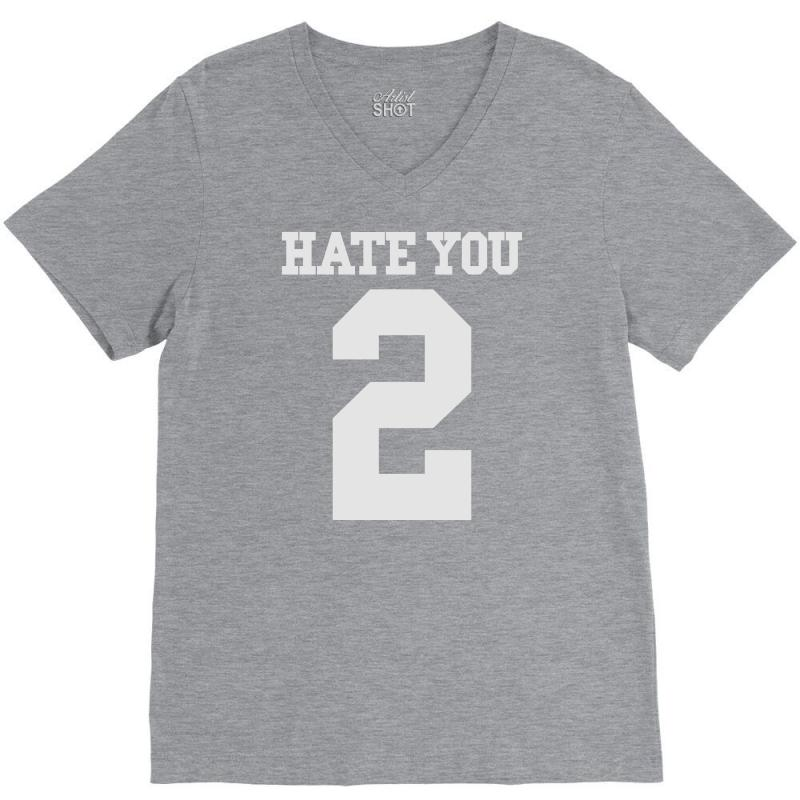 Hate You 2 V-neck Tee | Artistshot