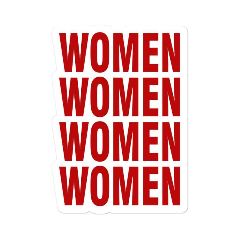 Women Women Women Women Sticker | Artistshot