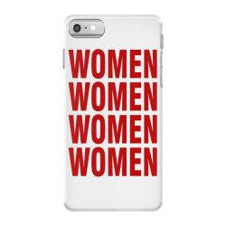 women women women women iPhone 7 Case | Artistshot