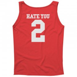 hate you 2 Tank Top | Artistshot