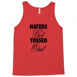 haters get tossed out Tank Top | Artistshot
