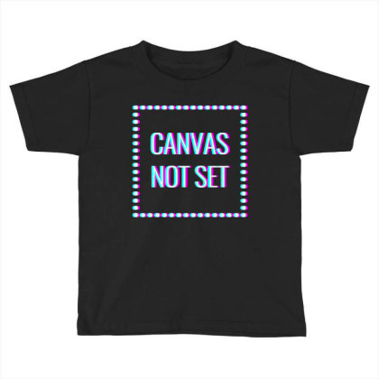 Canvas Not Set Art Toddler T-shirt Designed By Coolkids