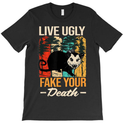 Live Ugly Fake Your Death Possum T-shirt Designed By Kakashop