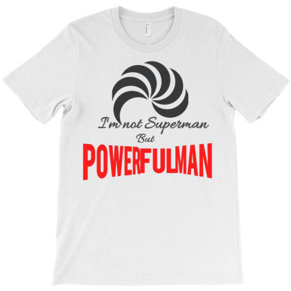 Powerful Man T-shirt Designed By Oht