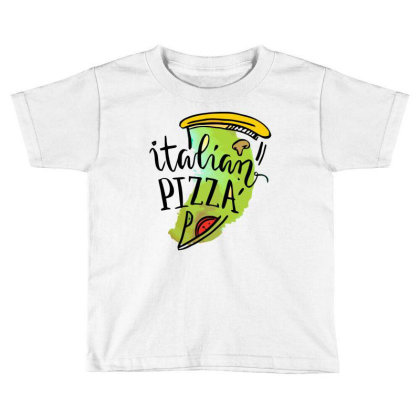 Italian Pizza Toddler T-shirt Designed By Hoainv