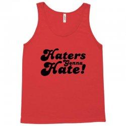 haters gonna hate  hate Tank Top | Artistshot