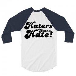 haters gonna hate  hate 3/4 Sleeve Shirt | Artistshot