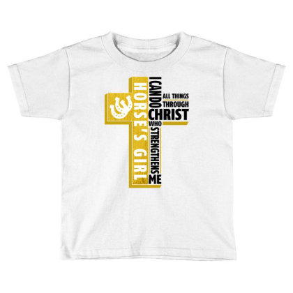 I Can Do All Things Through Christ Horse For Light Toddler T-shirt Designed By Gurkan