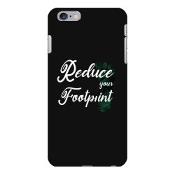 Climate Change Reduce Your Carbon Footprint Gift iPhone 6 Plus/6s Plus Case | Artistshot