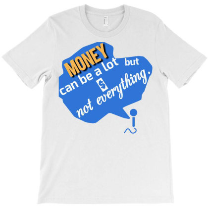 Money Can  Be T-shirt Designed By Oht