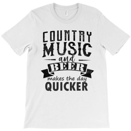 Country Music And Beer Makes The Day Quicker T-shirt Designed By Cogentprint