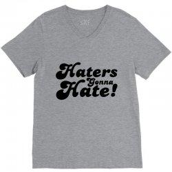 haters gonna hate  hate V-Neck Tee | Artistshot