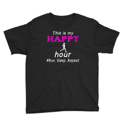 Running This Is My Happy Hour Run Sleep Repeat Youth Tee Designed By Hoainv