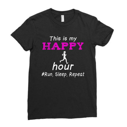 Running This Is My Happy Hour Run Sleep Repeat Ladies Fitted T-shirt Designed By Hoainv