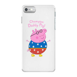 DADDY PIG CHAMPION iPhone 7 Case | Artistshot