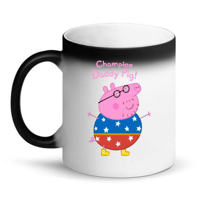 Daddy Pig Champion Magic Mug Designed By Ampun Dj