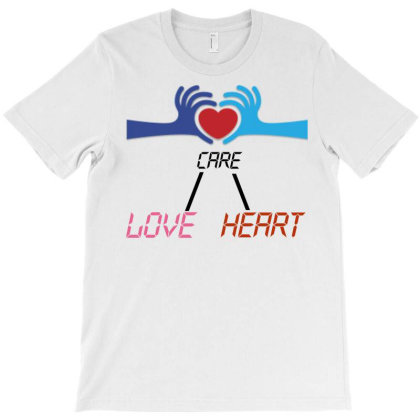 Care Heart Love T-shirt Designed By Oht
