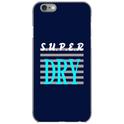 Super Dry Iphone 6/6s Case Designed By Rakuzilla