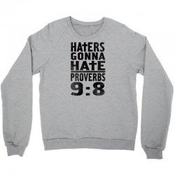 haters gonna hate (2) Crewneck Sweatshirt   Artistshot