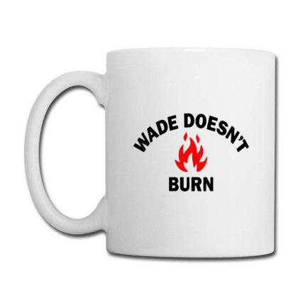 Wade Doesnt Burn Coffee Mug