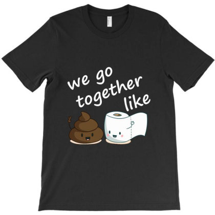 Paper And Poop We Go Together T-shirt Designed By Kakashop