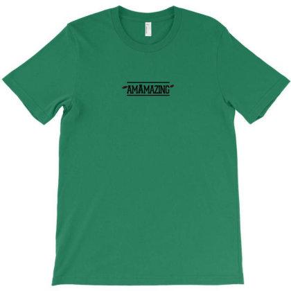 Amamazing T-shirt Designed By Dreamsimina
