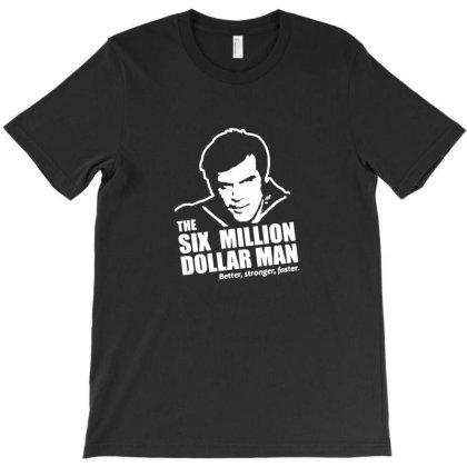 Six Million Dollar T-shirt Designed By Michelziud