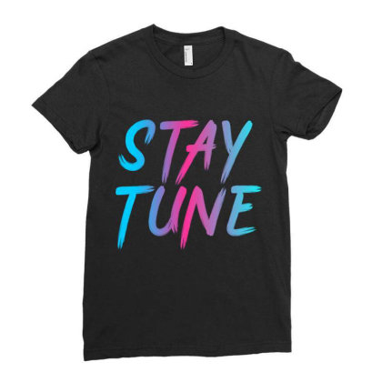 Stay Tune Ladies Fitted T-shirt Designed By Prabhat_creation