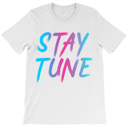 Stay Tune T-shirt Designed By Prabhat_creation