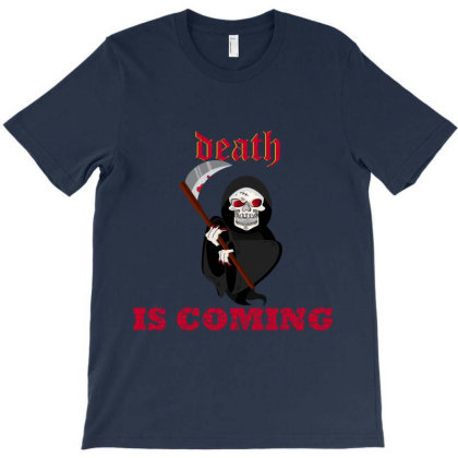 Death Is Coming T-shirt Designed By Fashionfree