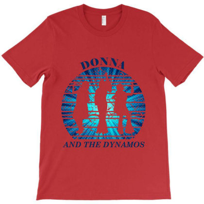 Donna And The Dynamos T-shirt Designed By Fashionfree